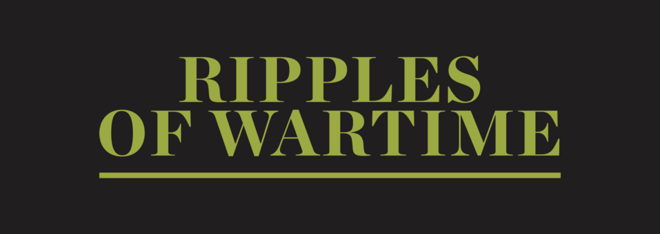 Ripples of Wartime